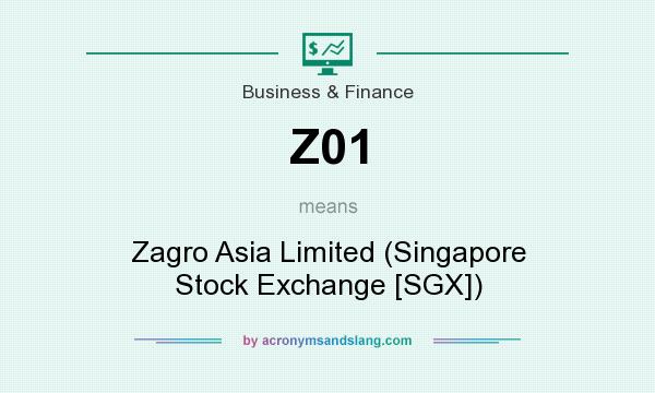What does Z01 mean? It stands for Zagro Asia Limited (Singapore Stock Exchange [SGX])