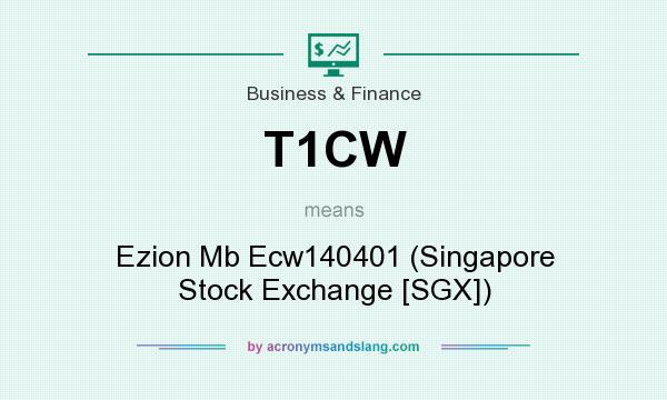 What does T1CW mean? It stands for Ezion Mb Ecw140401 (Singapore Stock Exchange [SGX])