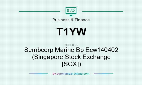 What does T1YW mean? It stands for Sembcorp Marine Bp Ecw140402 (Singapore Stock Exchange [SGX])