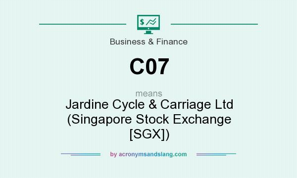 What does C07 mean? It stands for Jardine Cycle & Carriage Ltd (Singapore Stock Exchange [SGX])