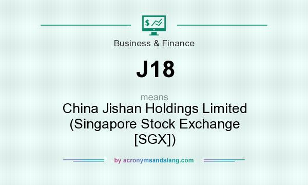 What does J18 mean? It stands for China Jishan Holdings Limited (Singapore Stock Exchange [SGX])