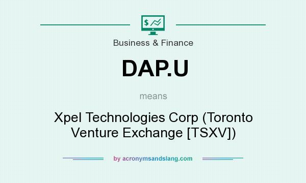 What does DAP.U mean? It stands for Xpel Technologies Corp (Toronto Venture Exchange [TSXV])