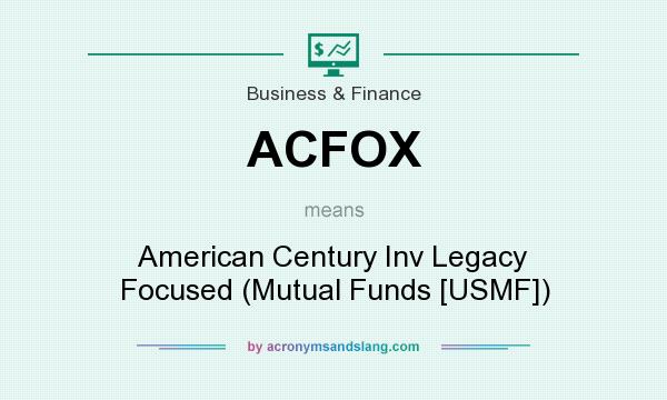What does ACFOX mean? It stands for American Century Inv Legacy Focused (Mutual Funds [USMF])