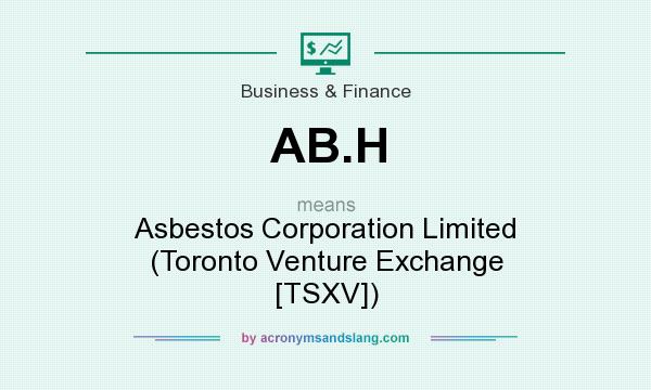 What does AB.H mean? It stands for Asbestos Corporation Limited (Toronto Venture Exchange [TSXV])