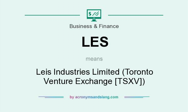 What does LES mean? It stands for Leis Industries Limited (Toronto Venture Exchange [TSXV])