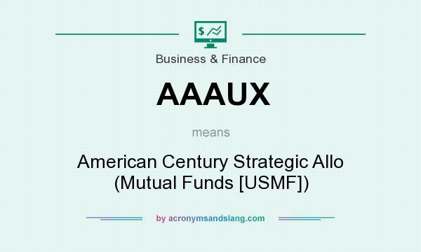 What does AAAUX mean? It stands for American Century Strategic Allo (Mutual Funds [USMF])
