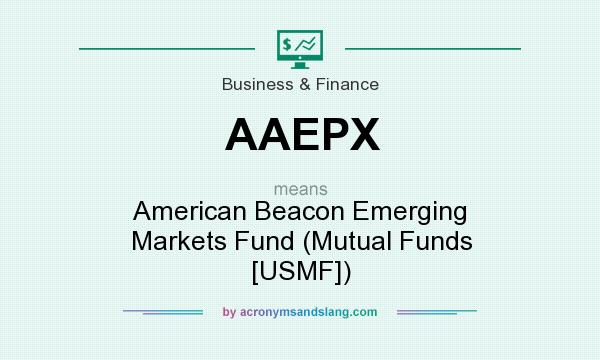 What does AAEPX mean? It stands for American Beacon Emerging Markets Fund (Mutual Funds [USMF])