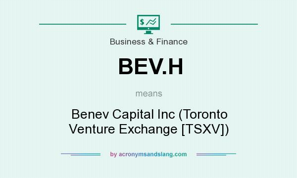 What does BEV.H mean? It stands for Benev Capital Inc (Toronto Venture Exchange [TSXV])