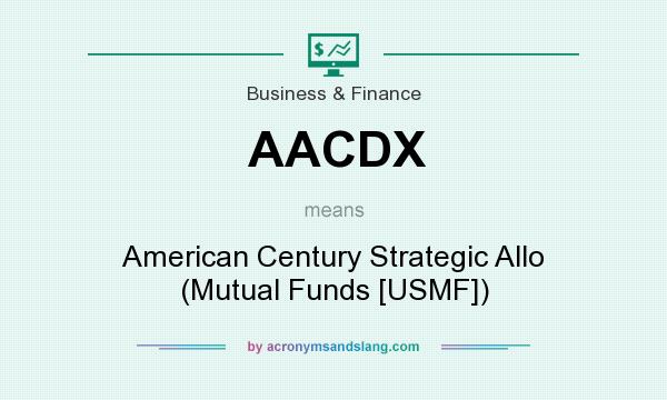 What does AACDX mean? It stands for American Century Strategic Allo (Mutual Funds [USMF])