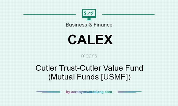 What does CALEX mean? It stands for Cutler Trust-Cutler Value Fund (Mutual Funds [USMF])