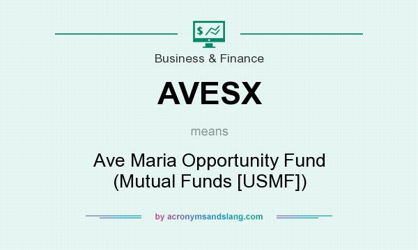 What does AVESX mean? It stands for Ave Maria Opportunity Fund (Mutual Funds [USMF])