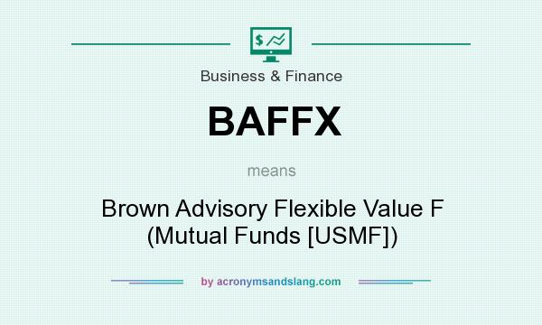 What does BAFFX mean? It stands for Brown Advisory Flexible Value F (Mutual Funds [USMF])