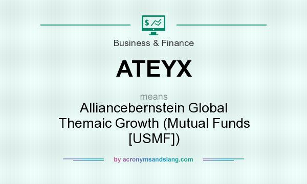 What does ATEYX mean? It stands for Alliancebernstein Global Themaic Growth (Mutual Funds [USMF])
