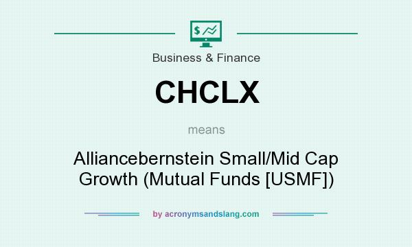 What does CHCLX mean? It stands for Alliancebernstein Small/Mid Cap Growth (Mutual Funds [USMF])