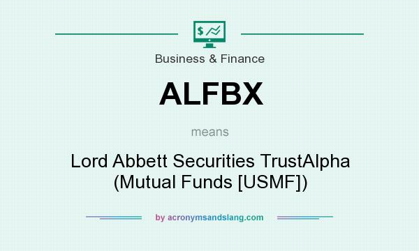 What does ALFBX mean? It stands for Lord Abbett Securities TrustAlpha (Mutual Funds [USMF])