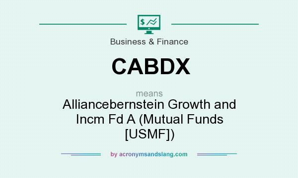 What does CABDX mean? It stands for Alliancebernstein Growth and Incm Fd A (Mutual Funds [USMF])