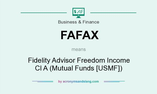 What does FAFAX mean? It stands for Fidelity Advisor Freedom Income Cl A (Mutual Funds [USMF])