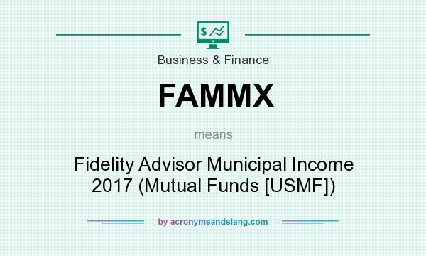 What does FAMMX mean? It stands for Fidelity Advisor Municipal Income 2017 (Mutual Funds [USMF])