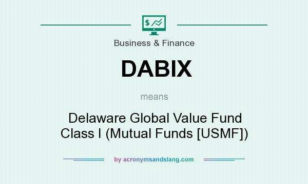 What does DABIX mean? It stands for Delaware Global Value Fund Class I (Mutual Funds [USMF])