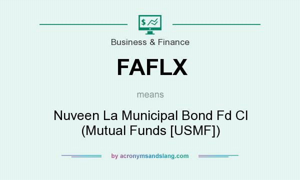 What does FAFLX mean? It stands for Nuveen La Municipal Bond Fd Cl (Mutual Funds [USMF])