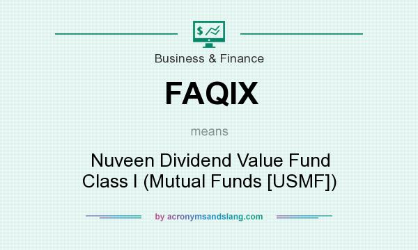 What does FAQIX mean? It stands for Nuveen Dividend Value Fund Class I (Mutual Funds [USMF])