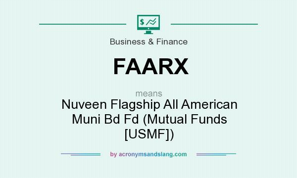What does FAARX mean? It stands for Nuveen Flagship All American Muni Bd Fd (Mutual Funds [USMF])