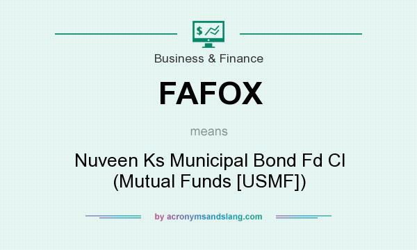 What does FAFOX mean? It stands for Nuveen Ks Municipal Bond Fd Cl (Mutual Funds [USMF])