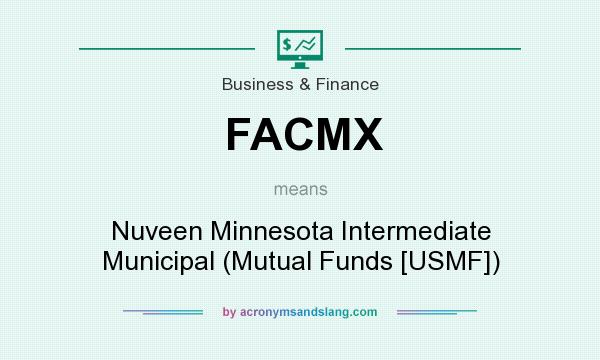What does FACMX mean? It stands for Nuveen Minnesota Intermediate Municipal (Mutual Funds [USMF])