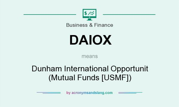 What does DAIOX mean? It stands for Dunham International Opportunit (Mutual Funds [USMF])