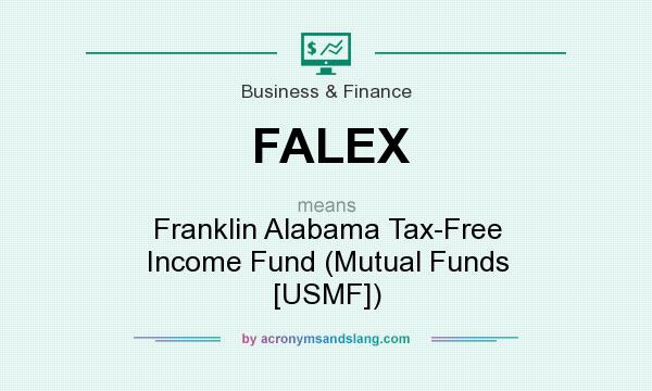 What does FALEX mean? It stands for Franklin Alabama Tax-Free Income Fund (Mutual Funds [USMF])