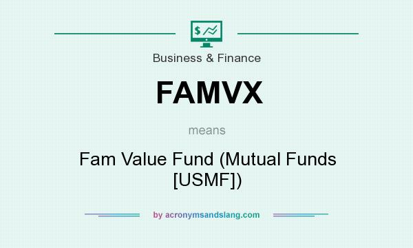 What does FAMVX mean? It stands for Fam Value Fund (Mutual Funds [USMF])