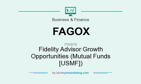 What does FAGOX mean? It stands for Fidelity Advisor Growth Opportunities (Mutual Funds [USMF])