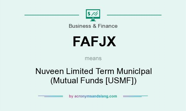 What does FAFJX mean? It stands for Nuveen Limited Term MunicIpal (Mutual Funds [USMF])