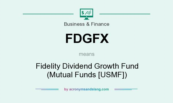 What does FDGFX mean? It stands for Fidelity Dividend Growth Fund (Mutual Funds [USMF])