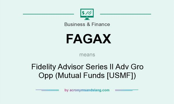 What does FAGAX mean? It stands for Fidelity Advisor Series II Adv Gro Opp (Mutual Funds [USMF])