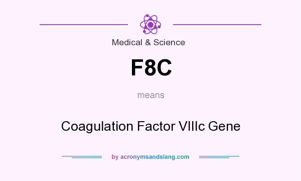 What does F8C mean? It stands for Coagulation Factor VIIIc Gene