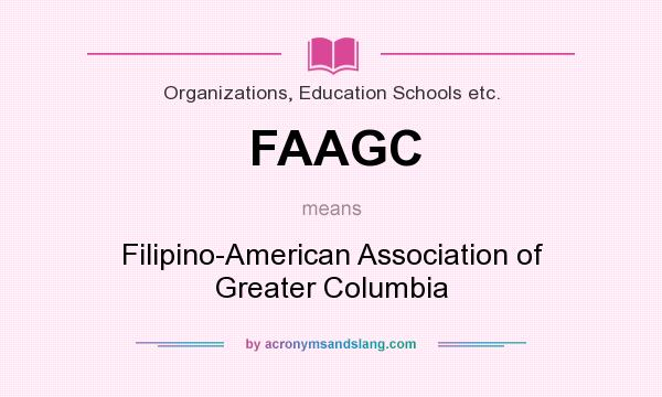 What does FAAGC mean? It stands for Filipino-American Association of Greater Columbia