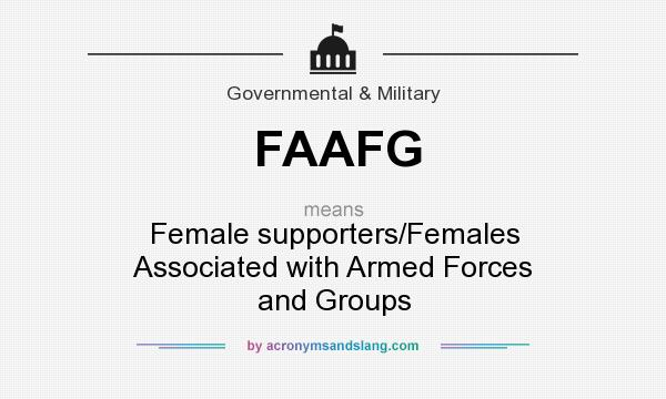 What does FAAFG mean? It stands for Female supporters/Females Associated with Armed Forces and Groups