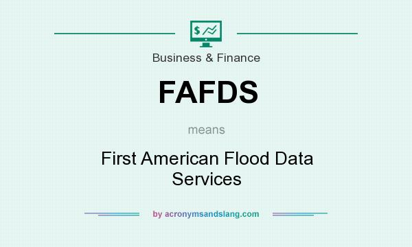 What does FAFDS mean? It stands for First American Flood Data Services