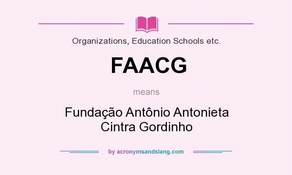 What does FAACG mean? It stands for Fundação Antônio Antonieta Cintra Gordinho