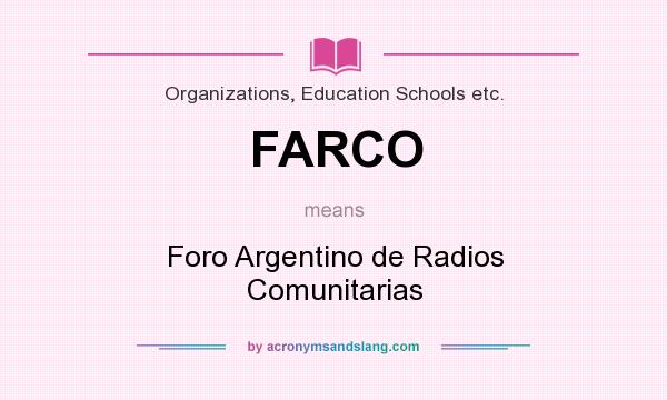 What does FARCO mean? It stands for Foro Argentino de Radios Comunitarias