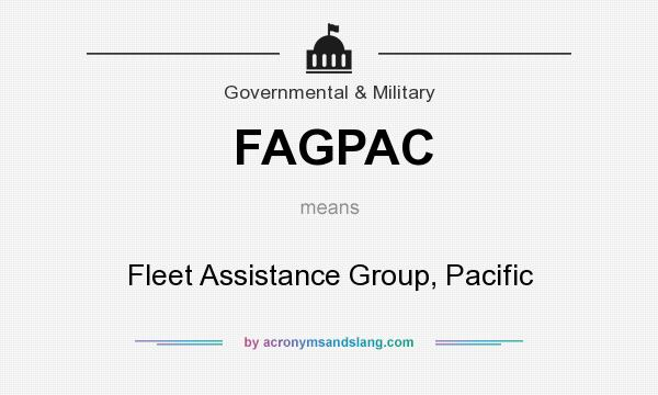 What does FAGPAC mean? It stands for Fleet Assistance Group, Pacific
