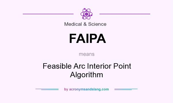 What does FAIPA mean? It stands for Feasible Arc Interior Point Algorithm