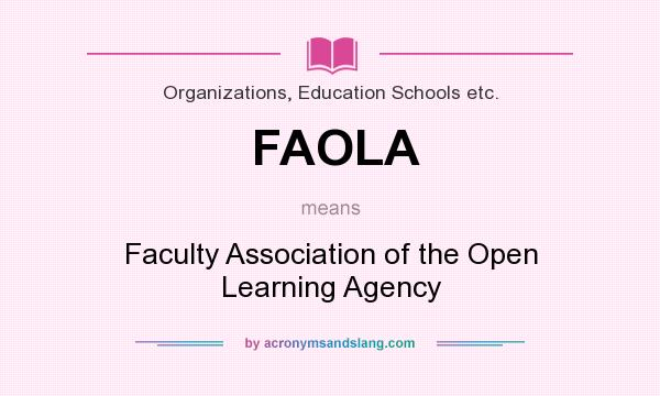 What does FAOLA mean? It stands for Faculty Association of the Open Learning Agency