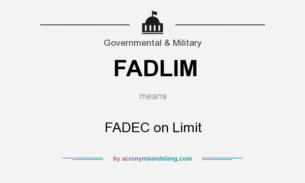 What does FADLIM mean? It stands for FADEC on Limit