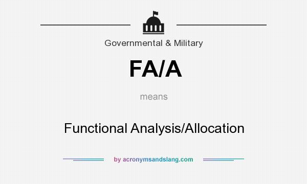What does FA/A mean? It stands for Functional Analysis/Allocation