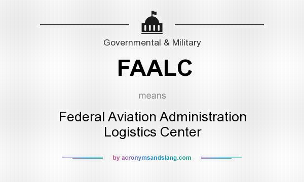 What does FAALC mean? It stands for Federal Aviation Administration Logistics Center