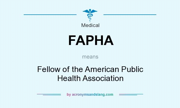 What does FAPHA mean? It stands for Fellow of the American Public Health Association
