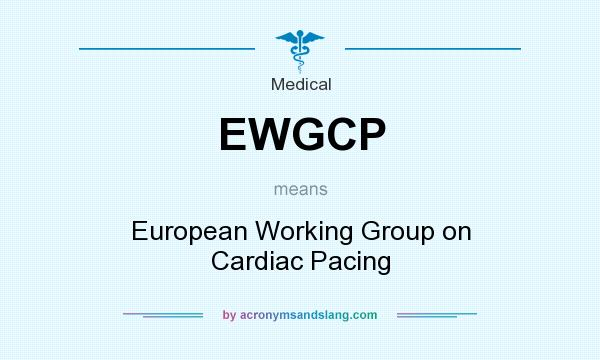 What does EWGCP mean? It stands for European Working Group on Cardiac Pacing