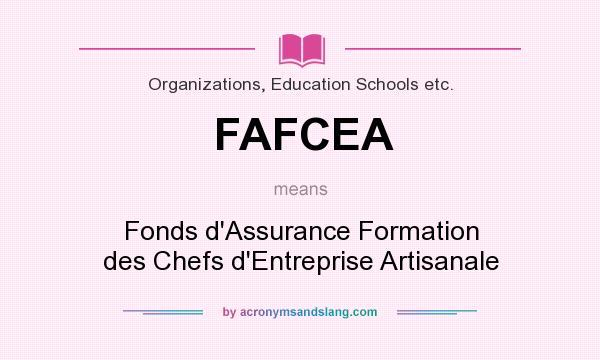 What does FAFCEA mean? It stands for Fonds d`Assurance Formation des Chefs d`Entreprise Artisanale
